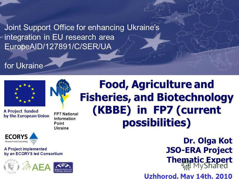 Presentation Formats Kyiv, 8 th January 2010 A Project funded by the European Union Joint Support Office for enhancing Ukraines integration in EU research area EuropeAID/127891/C/SER/UA for Ukraine A Project implemented by an ECORYS led Consortium Fo