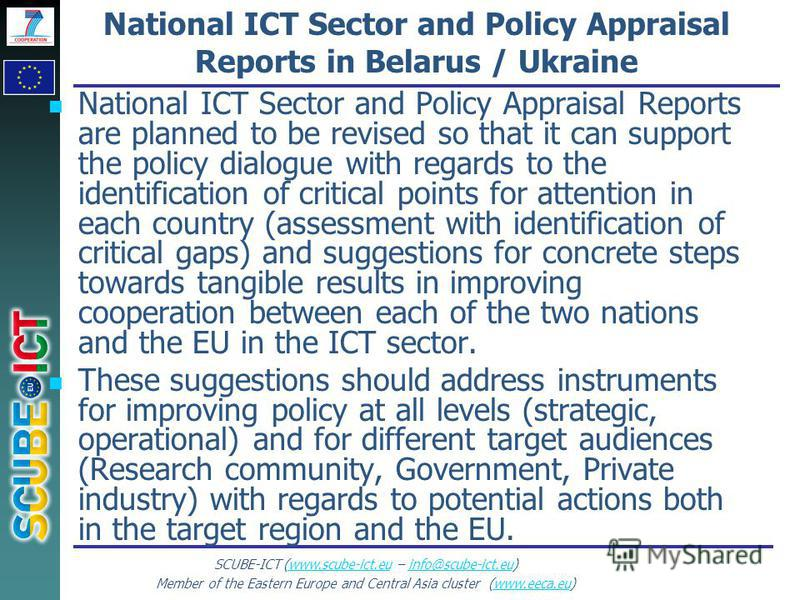 SCUBE-ICT (www.scube-ict.eu – info@scube-ict.eu)www.scube-ict.euinfo@scube-ict.eu Member of the Eastern Europe and Central Asia cluster (www.eeca.eu)www.eeca.eu National ICT Sector and Policy Appraisal Reports in Belarus / Ukraine National ICT Sector