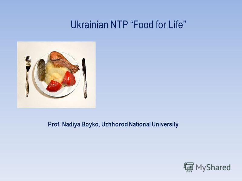Ukrainian NTP Food for Life Prof. Nadiya Boyko, Uzhhorod National University