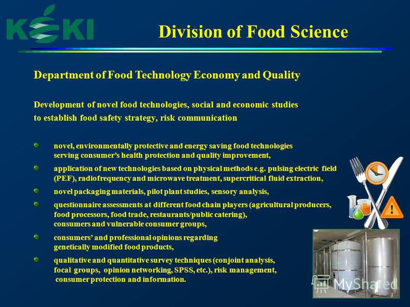 Division of Food Science Department of Food Technology Economy and Quality Development of novel food technologies, social and economic studies to establish food safety strategy, risk communication novel, environmentally protective and energy saving f
