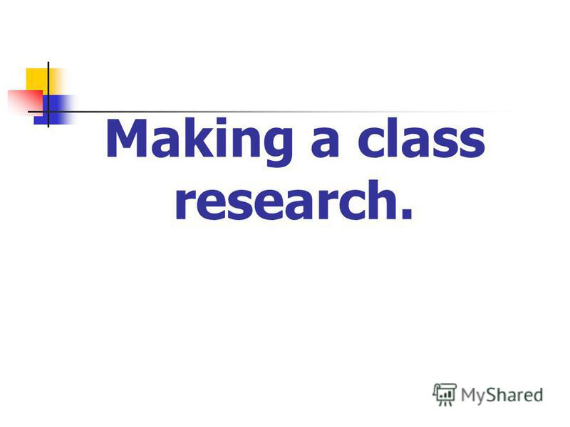 Making a class research.