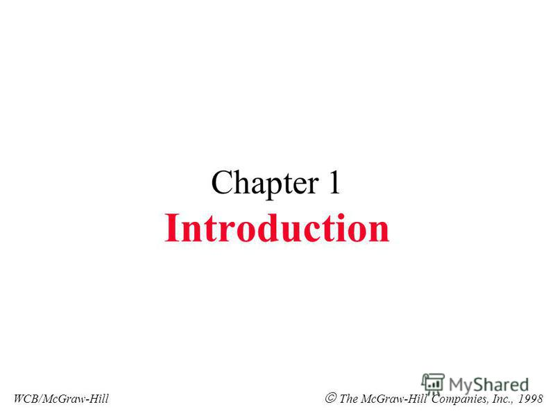 Chapter 1 Introduction WCB/McGraw-Hill The McGraw-Hill Companies, Inc., 1998