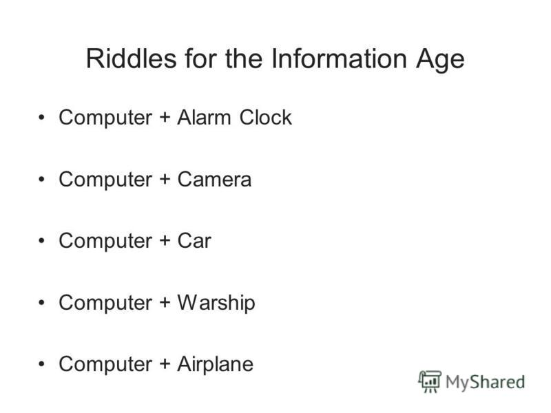 Riddles for the Information Age Computer + Alarm Clock Computer + Camera Computer + Car Computer + Warship Computer + Airplane