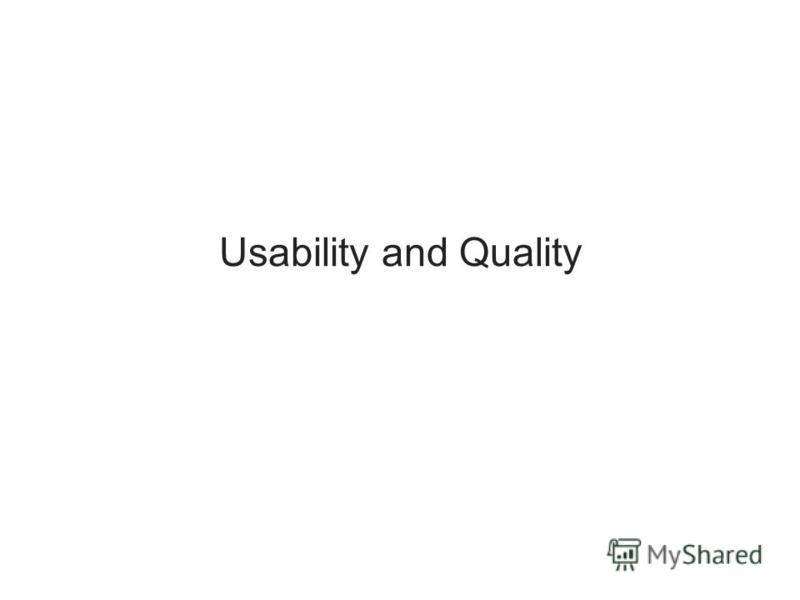 Usability and Quality