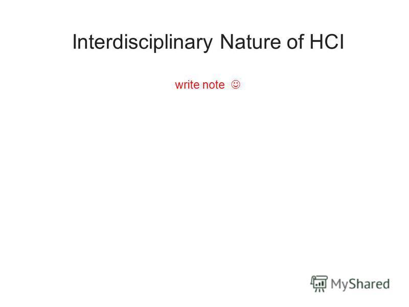 Interdisciplinary Nature of HCI write note