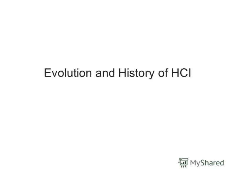 Evolution and History of HCI