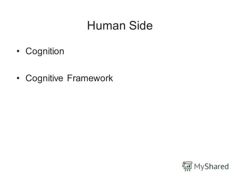 Human Side Cognition Cognitive Framework