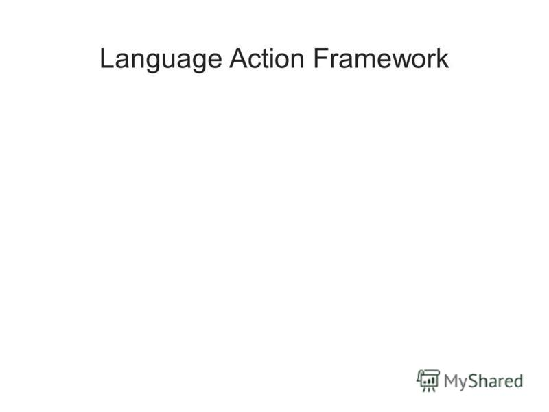 Language Action Framework