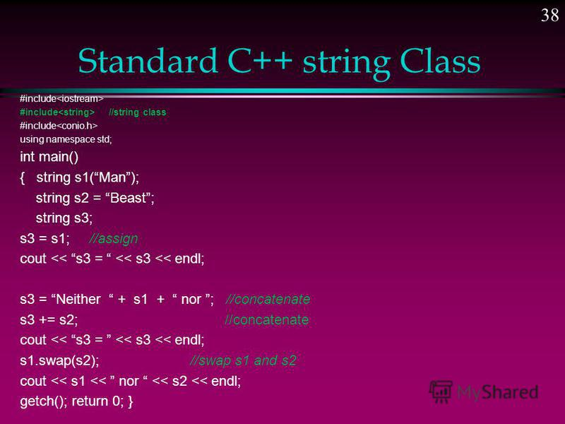 Copying a string: Easy-way #include #include // for copying a string #include using namespace std; int main() { char str1[] = C++ is the best programming language that I have ever used.; const int MAX = 80; char str2[MAX]; strcpy(str2, str1); cout<<