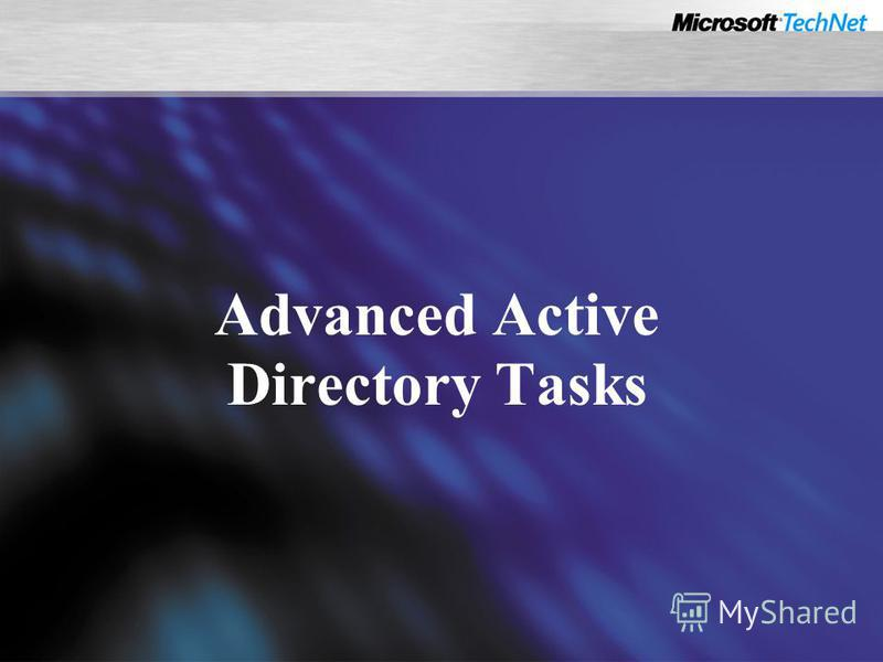 Advanced Active Directory Tasks