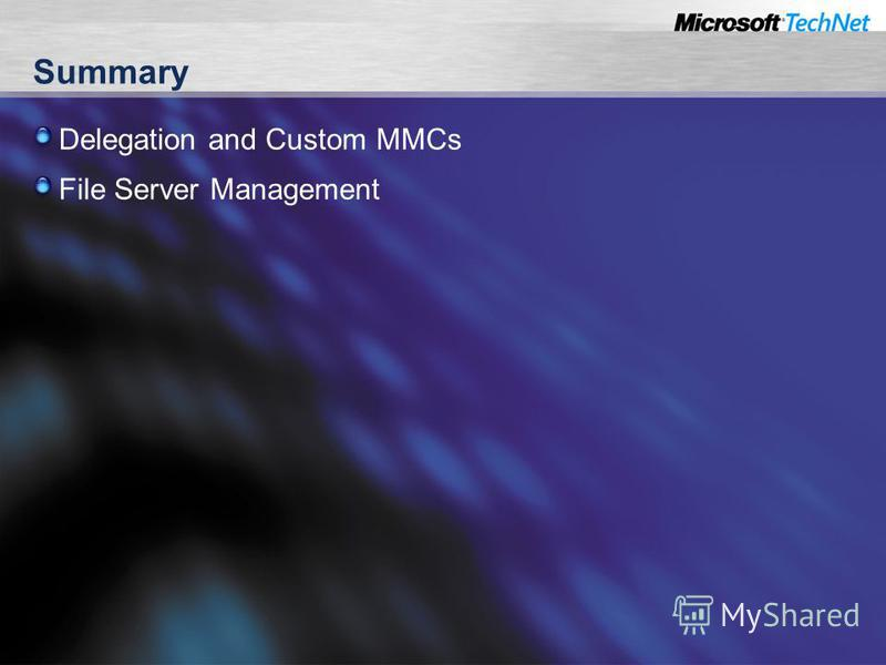 Summary Delegation and Custom MMCs File Server Management