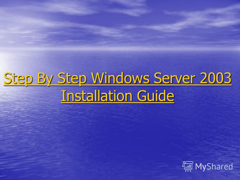 Step By Step Windows Server 2003 Installation Guide Step By Step Windows Server 2003 Installation Guide