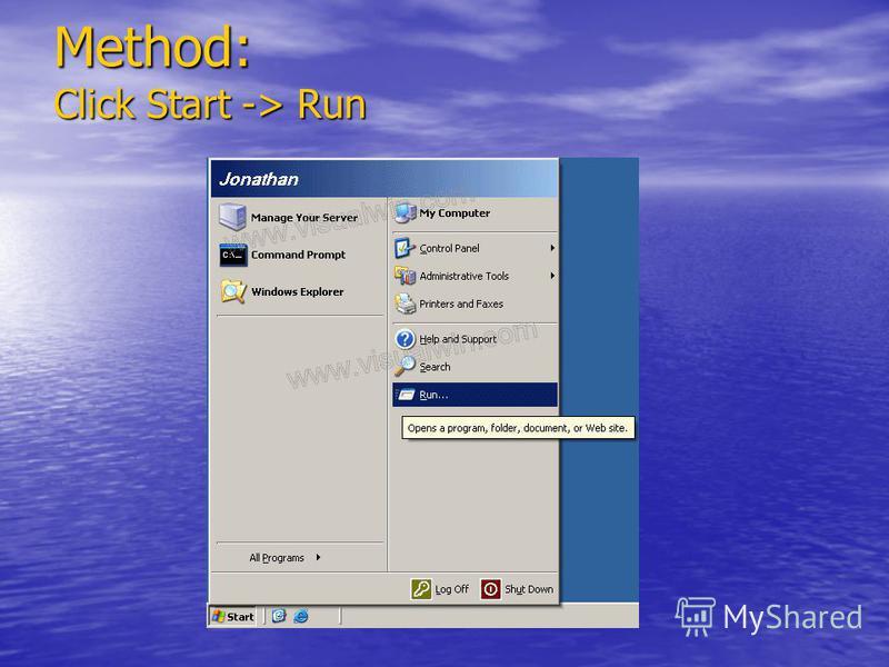 Method: Click Start -> Run