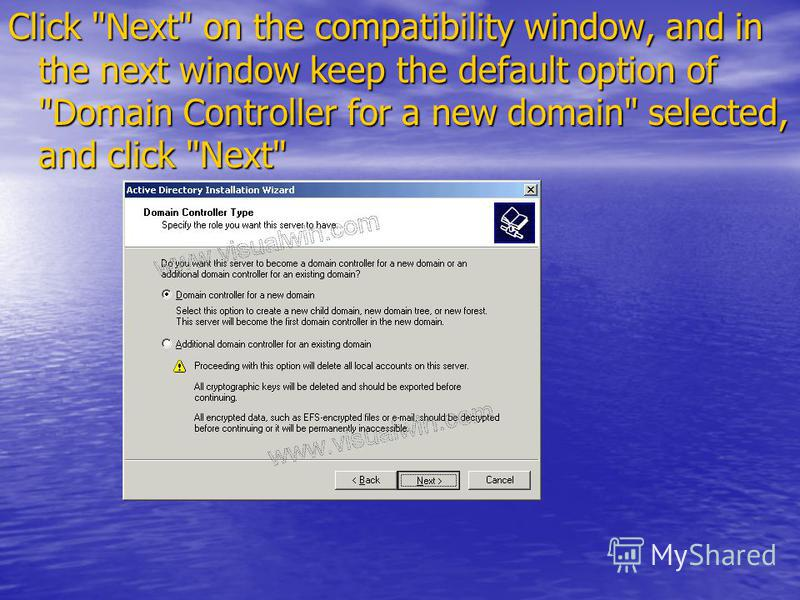 Click Next on the compatibility window, and in the next window keep the default option of Domain Controller for a new domain selected, and click Next