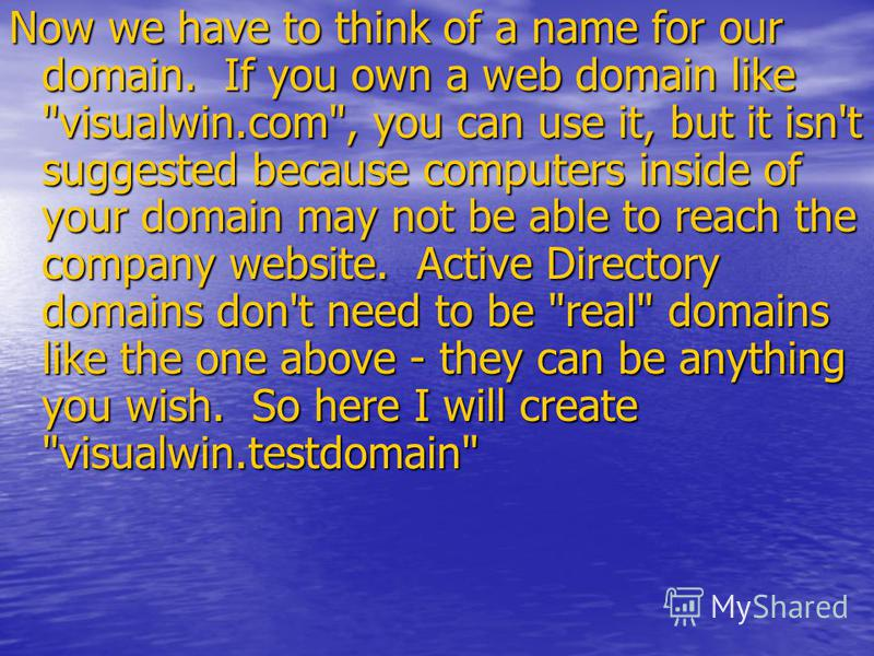 Now we have to think of a name for our domain. If you own a web domain like