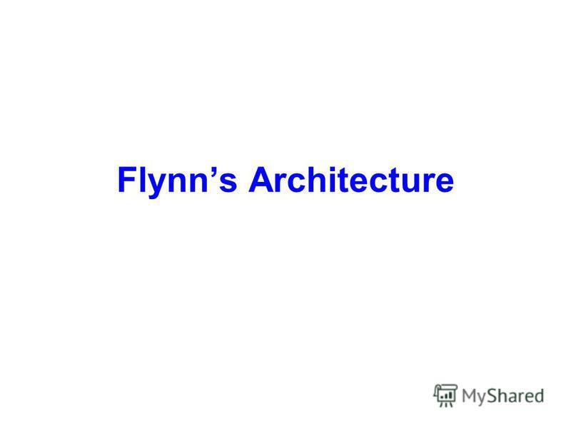 Flynns Architecture