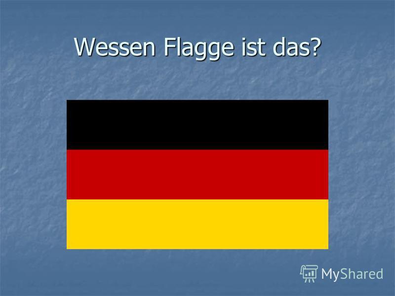 Wessen Flagge ist das?