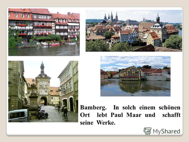 Bamberg. In solch einem schönen Ort lebt Paul Maar und schafft seine Werke.