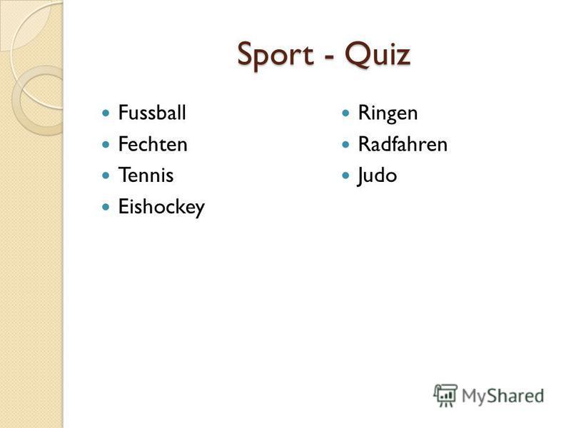 Sport - Quiz Fussball Fechten Tennis Eishockey Ringen Radfahren Judo