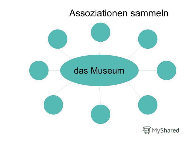 Assoziationen sammeln das Museum
