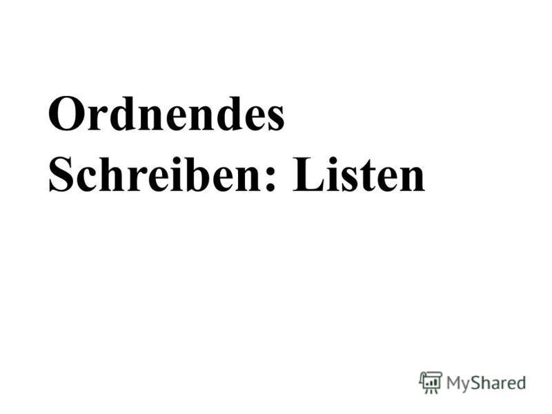 Ordnendes Schreiben: Listen