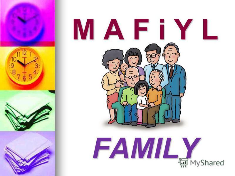 M A F i Y L FAMILY