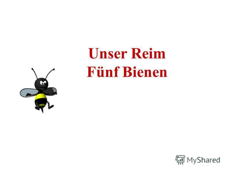Unser Reim Fünf Bienen
