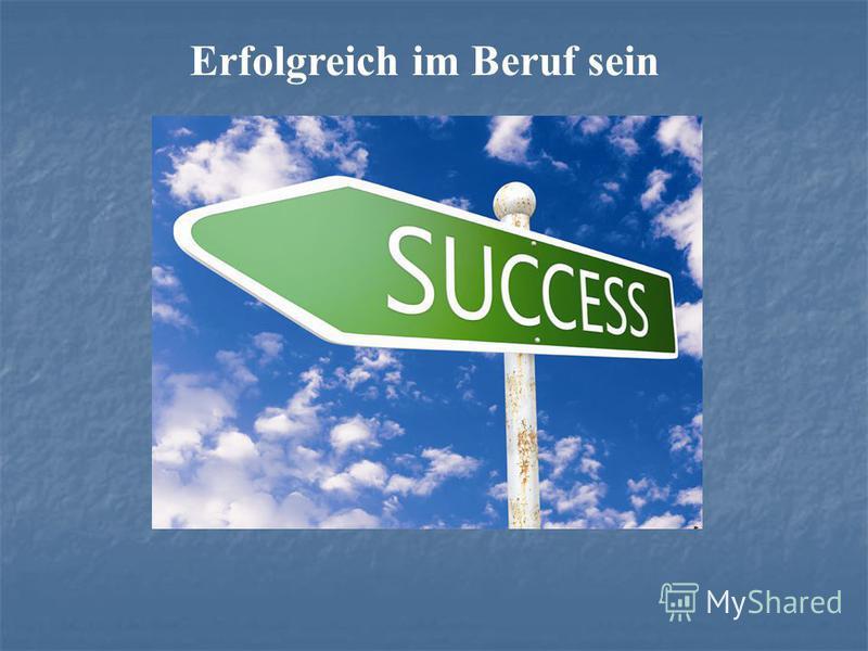 Erfolgreich im Beruf sein