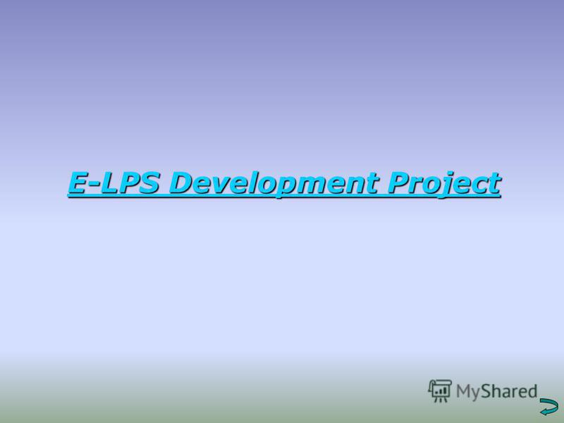 E-LPS Development Project E-LPS Development Project