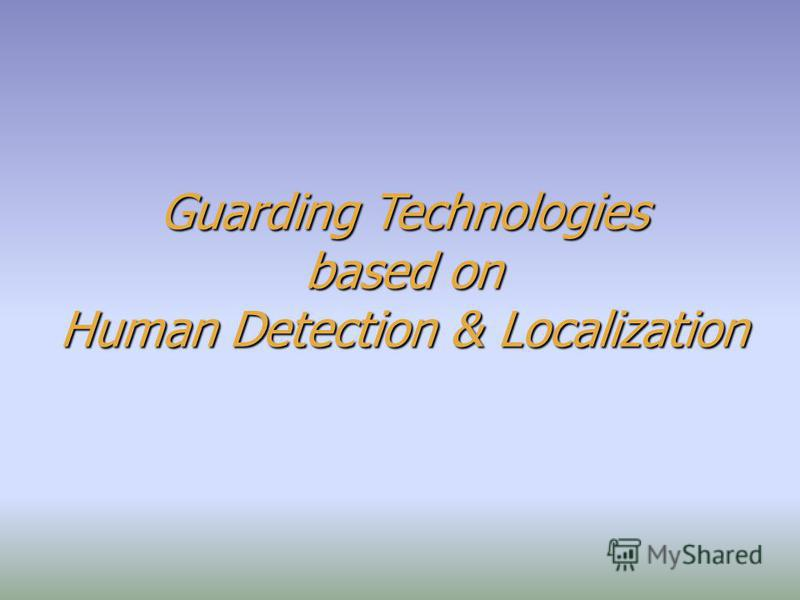 Guarding Technologies based on Human Detection & Localization