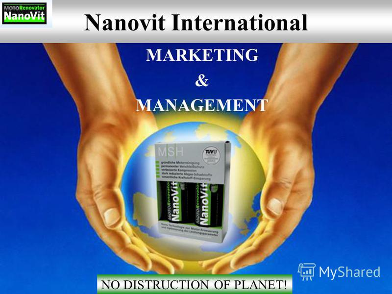 Nanovit International MARKETING & MANAGEMENT NO DISTRUCTION OF PLANET!
