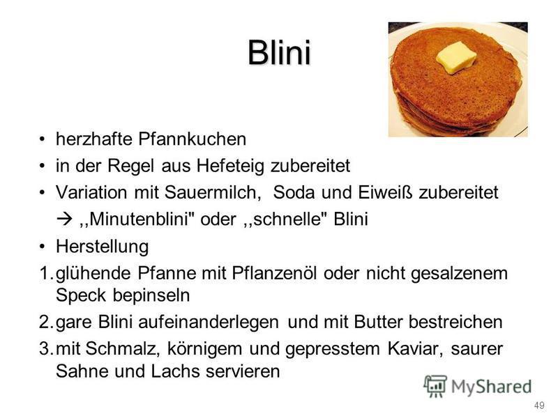 Blini herzhafte Pfannkuchen in der Regel aus Hefeteig zubereitet Variation mit Sauermilch, Soda und Eiweiß zubereitet,,Minutenblini