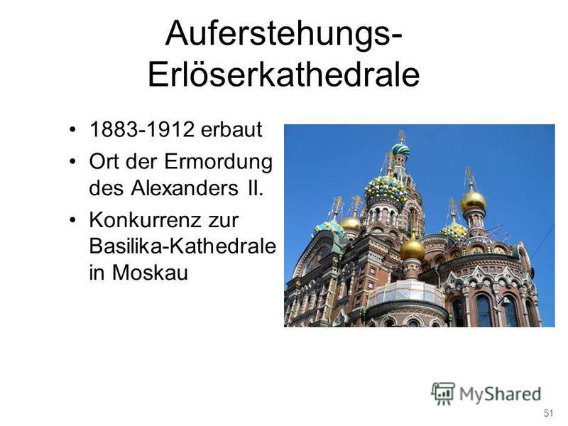 Auferstehungs- Erlöserkathedrale 1883-1912 erbaut Ort der Ermordung des Alexanders II. Konkurrenz zur Basilika-Kathedrale in Moskau 51