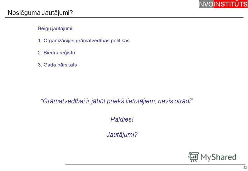 23 Noslēguma Jautājumi? Grāmatvedībai ir jābūt priekš lietotājiem, nevis otrādi Beigu jautājumi: 1. Organizācijas grāmatvedības politikas 2. Biedru reģistri 3. Gada pārskats Paldies! Jautājumi?