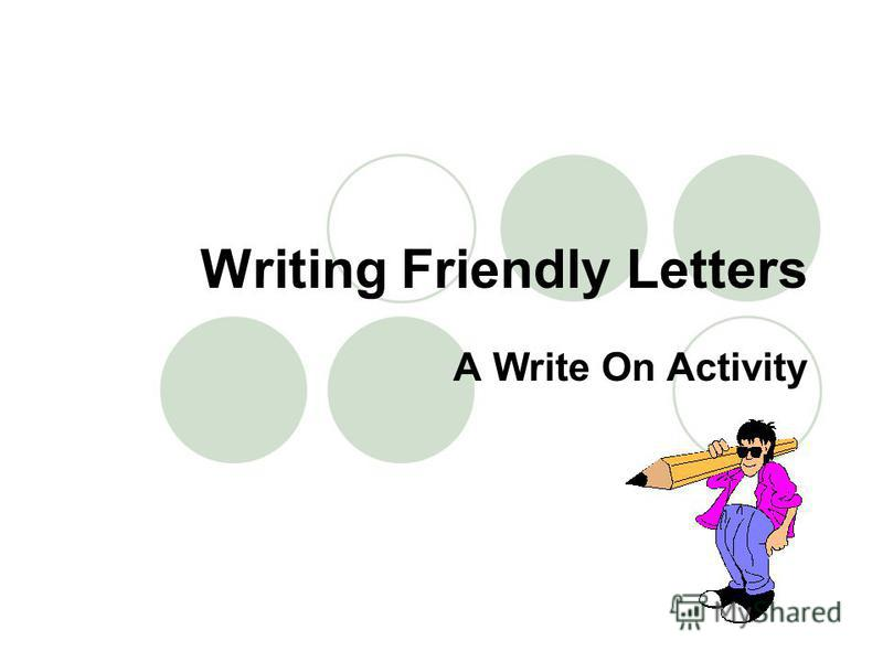 Writing Friendly Letters A Write On Activity