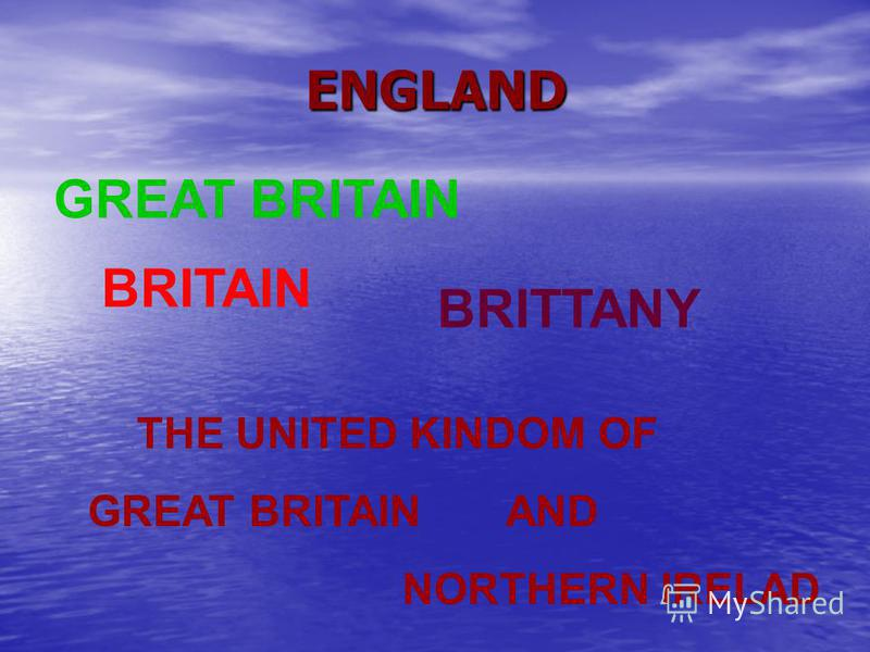 ENGLAND GREAT BRITAIN BRITTANY THE UNITED KINDOM OF GREAT BRITAIN AND NORTHERN IRELAD BRITAIN