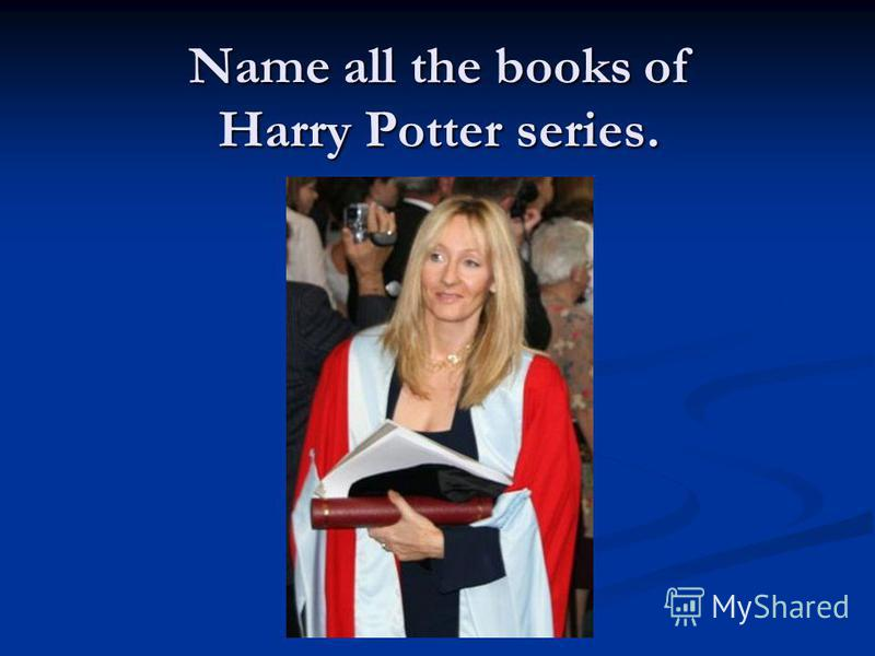 Name all the books of Harry Potter series.