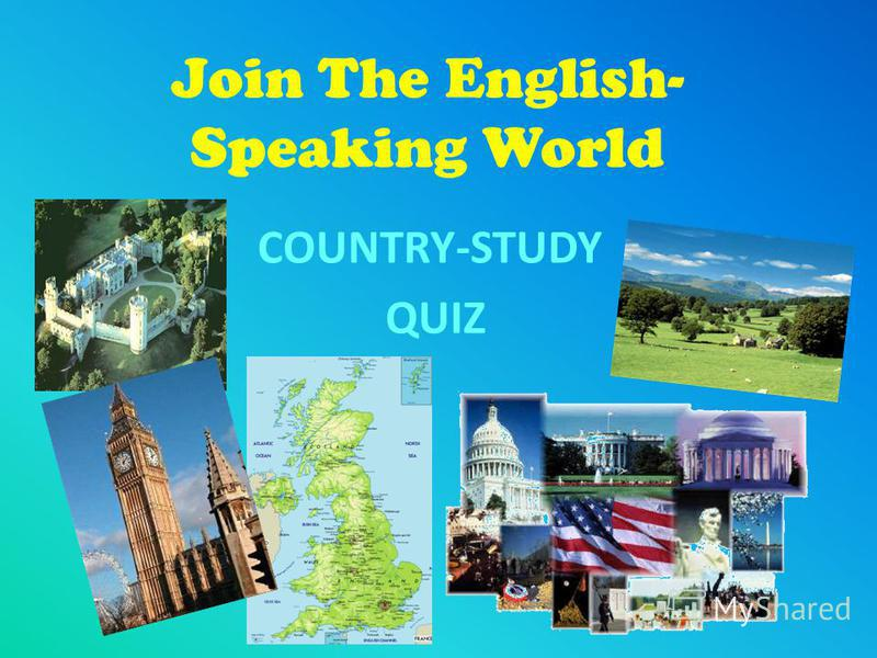 Join The English- Speaking World COUNTRY-STUDY QUIZ