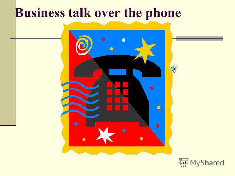 TELEPHONE TALK It is hard to imagine our life without telephone. It is hard to imagine our life without telephone. In the modern world telephone talks play a very important role In the modern world telephone talks play a very important role Standard