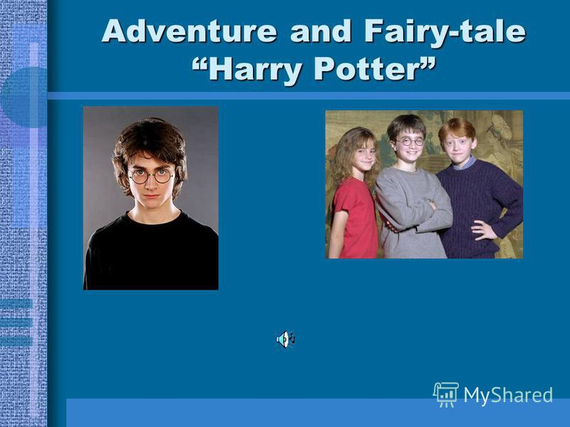 Adventure and Fairy-tale Harry Potter