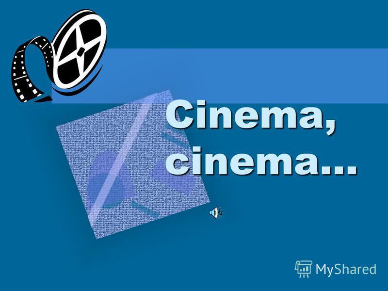 Cinema, cinema…
