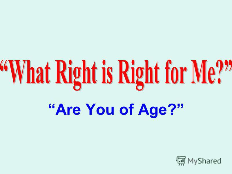 Are You of Age?