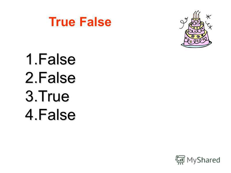 True False 1.False2.False3.True4.False