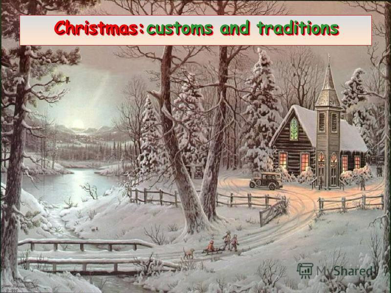 Christmas:customs and traditions Christmas: customs and traditions Christmas: c cc customs and traditions