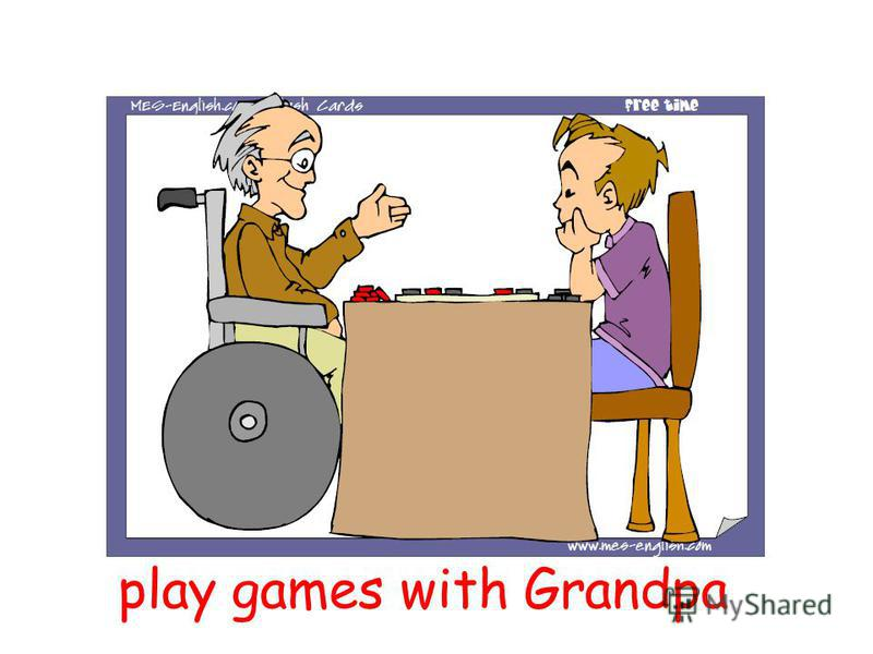 play games with Grandpa