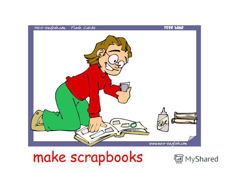 make scrapbooks