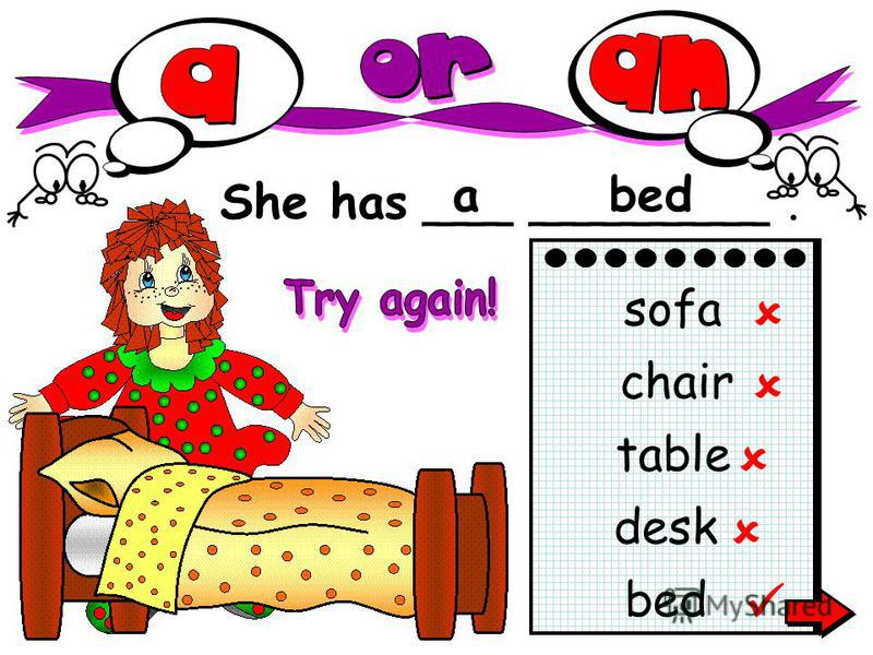 She has ___ ________. abed sofa chair table desk