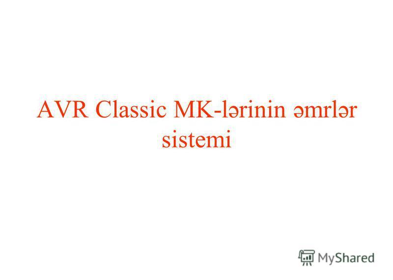 AVR Classic MK-lərinin əmrlər sistemi