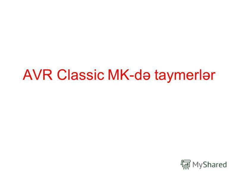 AVR Classic MK-də taymerlər