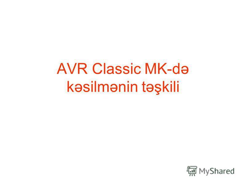 AVR Classic MK-də kəsilmənin təşkili